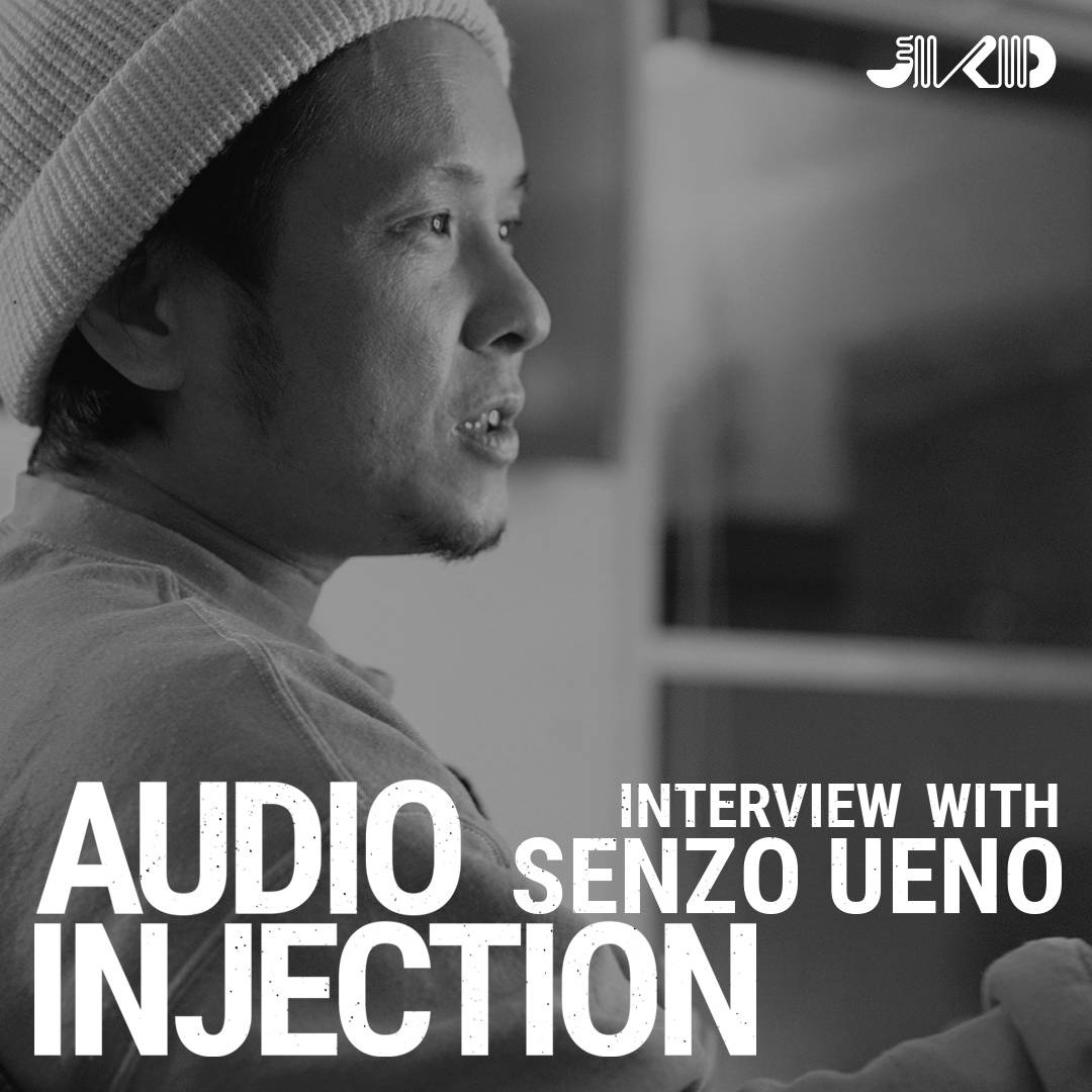 AUDIO INJECTION : INTERVIEW WITH SENZO UENO